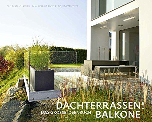 Dachterrassen und Balkone - Das große Ideenbuch