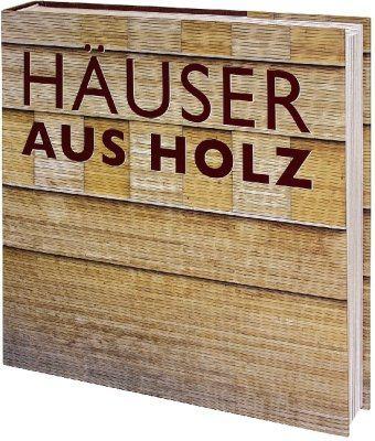 wood houses h user aus holz. Black Bedroom Furniture Sets. Home Design Ideas