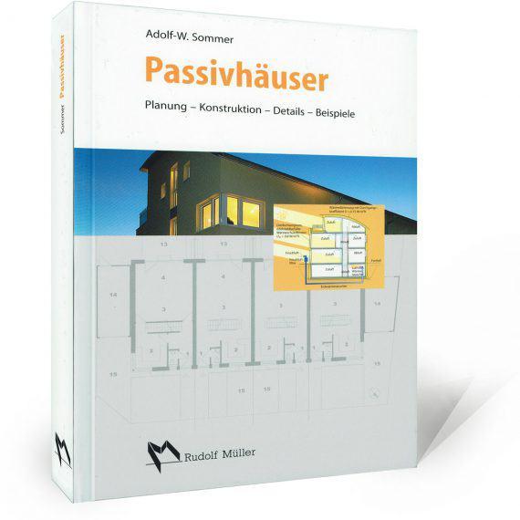 Passivhäuser: Planung - Konstruktion - Details - Beispiele