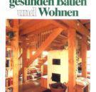 Das-Buch-vom-gesunden-Bauen-und-Wohnen-Schritte-zum-grsseren-Wohnbehagen-Baustoffe-Bauweisen-Bauideen-0
