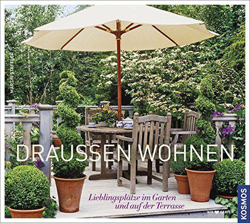 drau en wohnen lieblingspl tze im garten und auf der terrasse. Black Bedroom Furniture Sets. Home Design Ideas