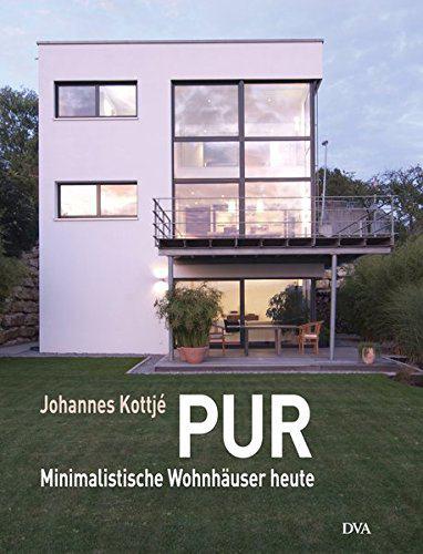 PUR Minimalistische Wohnhuser Heute 0