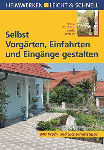 Heimwerkertitel zum Thema Einfahrten, Eingänge und Vorgärten selbst gestalten